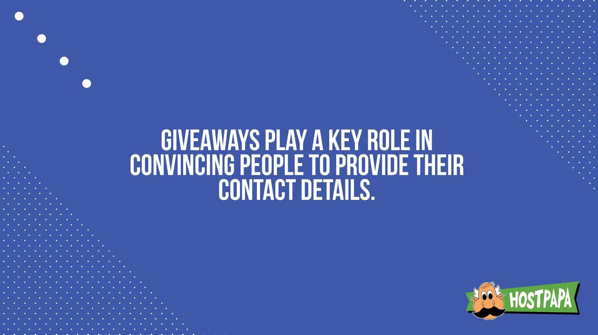 Giveaways play a key role in convincing people to provide their contact details