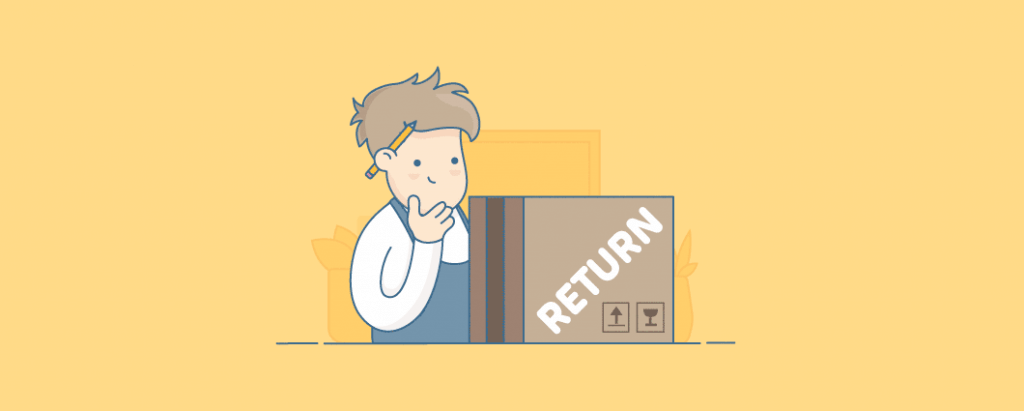 A good refund policy will help you increase your sales