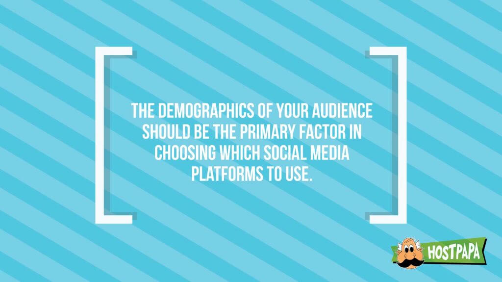 THe demographics or your audience should be the primary factor in choosing which social media platforms to use